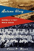 Autumn Glory Baseballs First World Serie