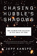 Chasing Hubbles Shadows The Search for Galaxies at the Edge of Time