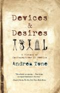 Devices & Desires A History Of Contraceptives in America