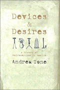 Devices & Desires A History Of Contracep