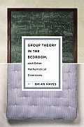 Group Theory in the Bedroom & Other Mathematical Diversions