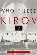 Who killed Kirov? :the Kremlin's greatest mystery