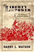 Liberty and Power : Politics of Jacksonian America (Rev 06 Edition)