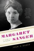 Margaret Sanger A Life of Passion