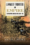War of Frontier & Empire The Philippine American War 1899 1902