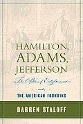 Hamilton Adams Jefferson The Politics Of