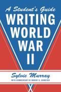 Writing World War II: A Student's Guide