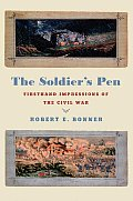 Soldiers Pen Firsthand Impressions of the Civil War