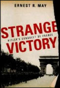 Strange Victory Hitlers Conquest Of Fran