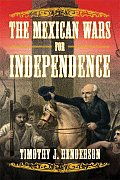Mexican Wars For Independence