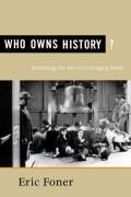 Who Owns History?: Rethinking the Past in a Changing World Cover