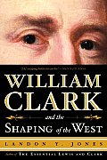 William Clark & the Shaping of...