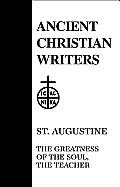 Ancient Christian Writers #9: St. Augustine: The Greatness of the Soul Cover