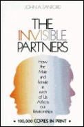Invisible Partners How the Male & Female in Each of Us Affects Our Relationships