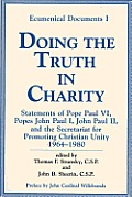 Doing the Truth in Charity Statements of Pope Paul VI Popes John Paul I John Paul II & the Secretariat for Promoting Christian Unity 1964 1