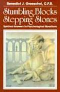Stumbling Blocks or Stepping Stones Spiritual Answers to Psychological Questions