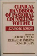 Clinical Handbook of Pastoral Counseling #01: Clinical Handbook of Pastoral Counseling: Volume One