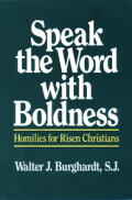 Speak the Word with Boldness: Homilies for Risen Christians