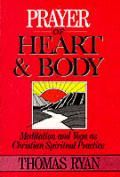 Prayer Of Heart & Body Meditation & Yoga As Christian Spiritual Practice