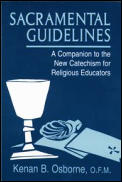 Sacramental Guidelines A Companion to the New Catechism for Religious Educators