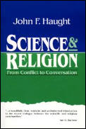 Science & Religion From Conflict to Conversation