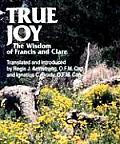 True Joy: The Wisdom of Francis and Clare