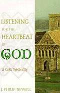 Listening for the Heartbeat of God: Celtic Spirituality