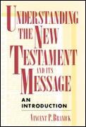 Understanding the New Testament & Its Message