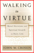 Living Virtuously: Moral Decisions and Spiritual Growth