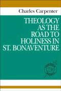 Theology as the Road to Holiness in St. Bonaventure