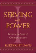 Serving With Power Reviving the Spirit of Christian Ministry