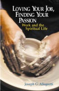 Loving Your Job, Finding Your Passion: Work and the Spiritual Life
