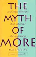 Myth of More & Other Lifetraps That Sabotage the Happiness You Deserve