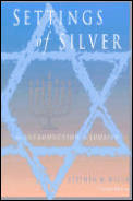 Settings of Silver : an Introduction To Judaism (2ND 00 Edition)