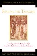 Religious Life in a New Millennium #1: Finding the Treasure: Locating Catholic Religious Life in a New Ecclesial and Cultural Text