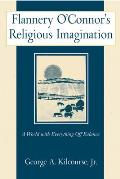 Flannery OConnors Religious Imagination A World with Everything Off Balance