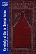Knowledge of God in Classical Sufism: Foundations of Islamic Mystical Theology (04 Edition)