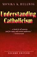 Understanding Catholicism (2ND 02 Edition)