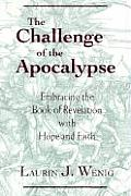 The Challenge of the Apocalypse: Embracing the Book of Revelation with Hope and Faith