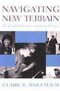 Navigating New Terrain: Work and Women's Spiritual Lives