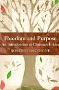 Freedom & Purpose An Introduction to Christian Ethics
