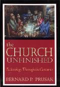Church Unfinished Ecclesiology Through the Centuries