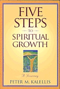 Five Steps To Spiritual Growth A Journey