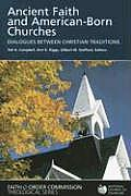 Ancient Faith and American-Born Churches: Dialogues Between Christian Traditions