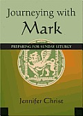Journeying with Mark: Preparing for the Sunday Liturgy