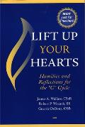 Lift Up Your Hearts: Homilies and Reflections for the C Cycle
