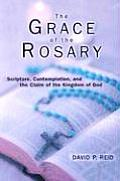 The Grace of the Rosary: Scripture, Contemplation, and the Claim of the Kingdom of God