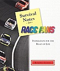 Survival Notes for Race Fans: Inspiration for the Drive Through Life