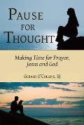 Pause for Thought Making Time for Prayer Jesus & God
