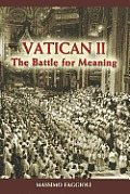 Vatican Ii The Battle For Meaning